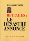 RETRAITES : LE DESASTRE ANNONCE