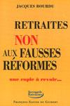 RETRAITES : NON AUX FAUSSES REFORMES